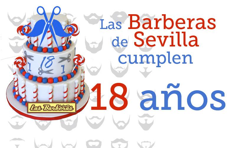 Ya llegamos a la MAYORÍA de EDAD. Las Barberas de Sevilla cumplen 18 años…