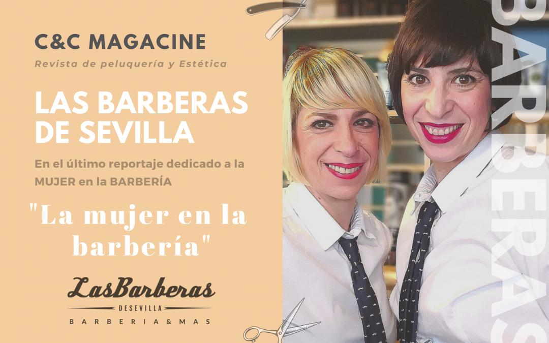 Las Barberas de Sevilla en el último reportaje de la revista especializada C&C Magacine dedicado a la MUJER en la BARBERÍA