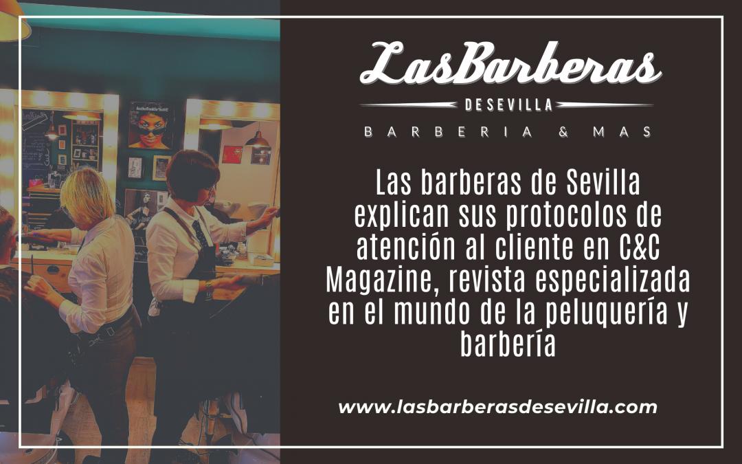 Las Barberas de Sevilla explican sus protocolos de atención al cliente en C&C Magazine