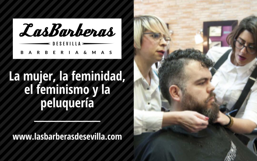 La mujer, la feminidad, el feminismo y la peluquería